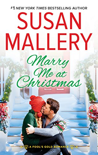 Marry Me At Christmas.Marry Me At Christmas A Charming Holiday Romance Fool S Gold Book 21