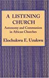 A Listening Church, Elochukwu E. Uzukwu, 1570750602