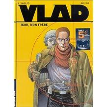 Vlad t.01 - igor mon frere promo 3e vague