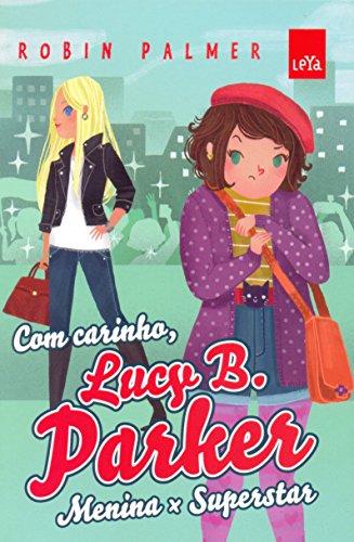 Com Carinho, Lucy B. Parker. Menina X Superstar