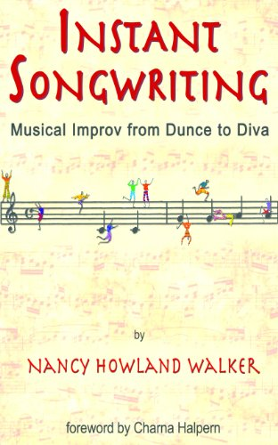 Instant Songwriting: Musical Improv from Dunce to Diva