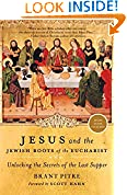#10: Jesus and the Jewish Roots of the Eucharist: Unlocking the Secrets of the Last Supper