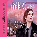 The Real Enemy: Sophie Trace Trilogy, Book 1 Audiobook by Kathy Herman Narrated by Tim Lundeen