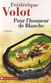 Pour l'honneur de Blanche par Volot