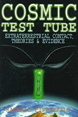 Cosmic Test Tube: Extraterrestrial Contact, Theories & Evidence Paperback
