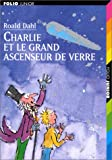 Image de Charlie Et Le Grand Ascenseur de Verre (Collection Folio Junior) (French Edition)
