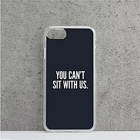 iPhone 7 Case You Can't Sit with Us Drop Resistant Soft TPU Protective Cover (You Cant Sit With Us Phone Case)