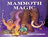 Mammoth Magic, Shelley R. Gill, 0934007063
