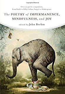 Book Cover: The Poetry of Impermanence, Mindfulness, and Joy