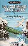 La Compagnie des Glaces, tome 38 : Le Sang des Ragus par Arnaud