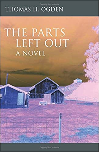 The Parts Left Out: A Novel (The Karnac Library)