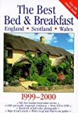 img - for The Best Bed & Breakfast England, Scotland & Wales 1999-2000: The Finest Bed & Breakfast Accommodations in the British Isles from the Scottish Hebrides ... Houses, Town Houses, City apar (Serial) book / textbook / text book
