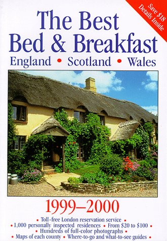 The Best Bed & Breakfast England, Scotland & Wales 1999-2000: The Finest Bed & Breakfast...