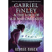 Gabriel Finley and the Lord of Air and Darkness | Livre audio Auteur(s) : George Hagen Narrateur(s) : Michael Goldstrom