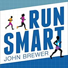 Run Smart: Debunking Marathon Myths | Livre audio Auteur(s) : John Brewer Narrateur(s) : Gavin Osborn