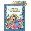 YO SOY la VIRGEN de GUADALUPE: Un libro para colorear (Spanish Edition)
