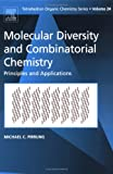img - for Molecular Diversity and Combinatorial Chemistry, Volume 24: Principles and Applications (Tetrahedron Organic Chemistry) book / textbook / text book