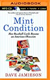 img - for Mint Condition: How Baseball Cards Became an American Obsession book / textbook / text book