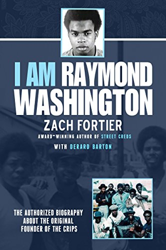 I am Raymond Washington: The only authorized biography of the original founder of the Crips
