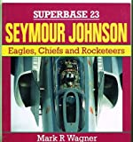 Seymour Johnson: Eagles, Chiefs, and Rocketeers - Superbase 23