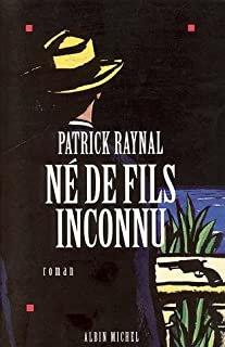 Né de fils inconnu, Raynal, Patrick