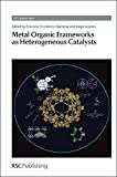img - for Metal Organic Frameworks as Heterogeneous Catalysts: RSC (Catalysis Series) book / textbook / text book