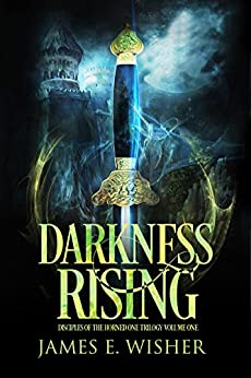 Darkness Rising: Disciples of the Horned One Volume One (Soul Force Saga Book 1) by [Wisher, James E.]