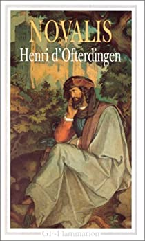 Henri d'Ofterdingen / Heinrich von Ofterdingen par Novalis