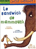 img - for Le Sandwich De Mammouth (French Edition) book / textbook / text book