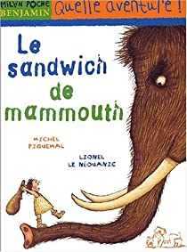 Le sandwich de mammouth par Piquemal