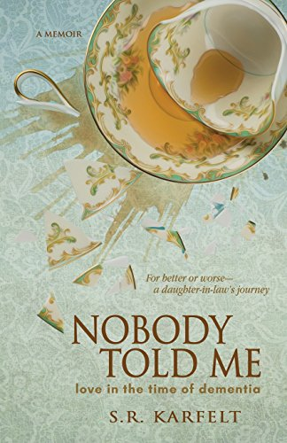 Nobody Told Me: Love in the Time of Dementia
