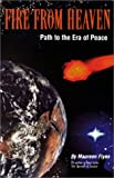 Fire from Heaven : Path to Era of Peace, Flynn, Maureen, 1892165082