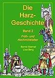 Die Harz - Geschichte 2: Früh- und Hochmittelalter