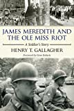 James Meredith and the Ole Miss Riot, Henry T. Gallagher, 1617036536