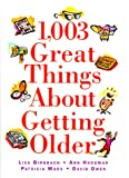 1,003 Great Things about Getting Older, Hodgman and Lisa Birnbach, 1567313582