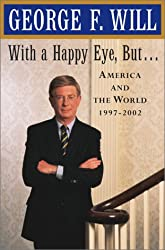 With a Happy Eye But .: America and the World, 1997-2002