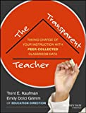 Teacher-Driven Observations : Opening Our Classroom Doors from the Inside, Kaufman, Trent and Grimm, Emily, 1118487176