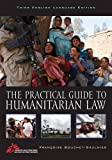 The Practical Guide to Humanitarian Law, Francoise Bouchet-Saulnier, 1442221127