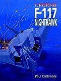 F-117 Nighthawk, Paul F. Crickmore and Alison J. Crickmore, 1840373946