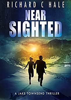 Near Sighted (A Jake Townsend Thriller Book 2) by [Hale, Richard C]