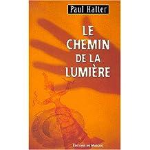 CHEMIN DE LA LUMIÈRE (LE)