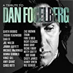 ~ A Tribute To Dan Fogelberg (Artist)  (11) Release Date: November 17, 2017   Buy new:   $11.39  6 used & new from $11.39