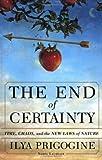 The End of Certainty by Prigogine, Ilya (1997) Hardcover