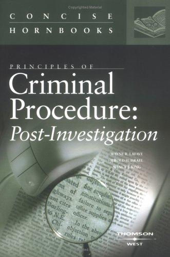 Principles of Criminal Procedure: Post-Investigation (Concise Hornbook Series)