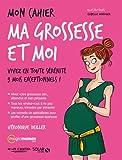 Mon cahier Ma grossesse et moi