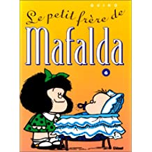 MAFALDA T06: PETIT FRÈRE DE MAFALDA