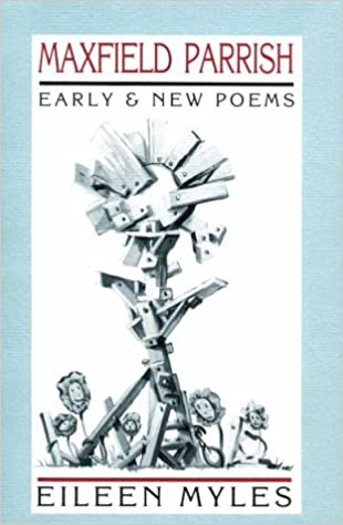 Maxfield parrish early and new poems eileen myles 9780876859742 maxfield parrish early and new poems eileen myles 9780876859742 amazon books fandeluxe Choice Image