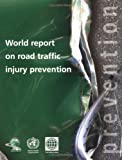 World Report on Road Traffic Injury Prevention, M. Peden and R. Scurfield, 9241562609
