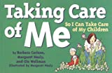 img - for Taking Care of Me So I Can Take Care of My Children(Tools for Everyday Parenting Series) book / textbook / text book