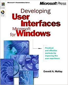 Book Developing User Interfaces for Microsoft Windows by McKay, Everett N (1999)